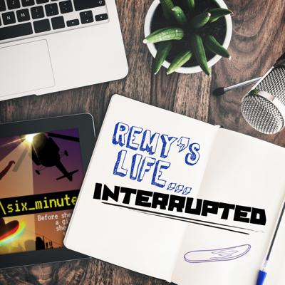 Cover art for Remy's Life Interrupted: EP6